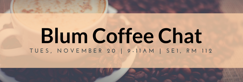 Blum Coffee Chat – 11/20/18