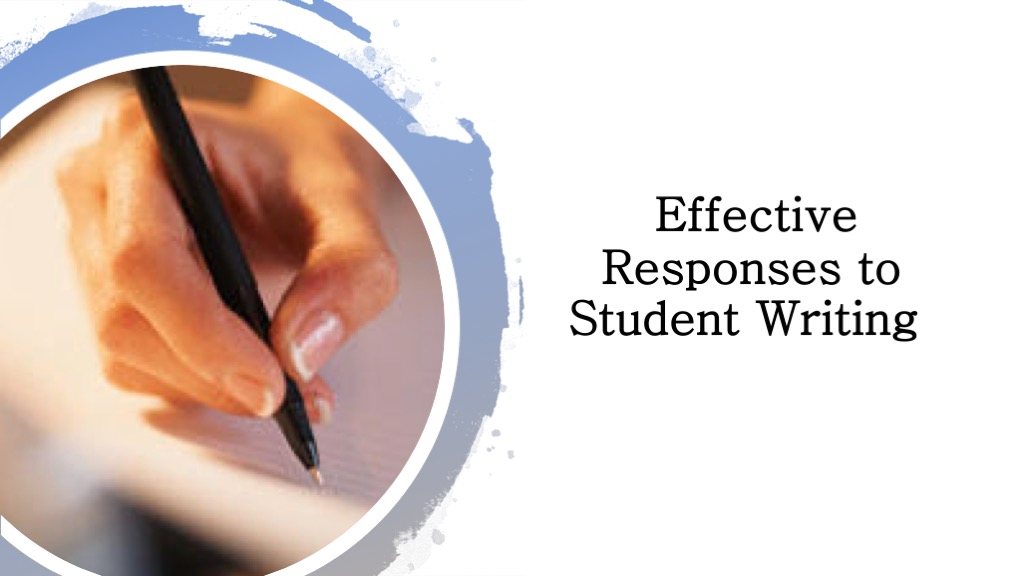 Effective Responses to Student Writing Workshop