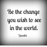 Be-The-Change-Quote-Gandhi-Final-2