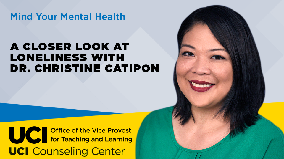 Mind Your Mental Health: A Closer Look at Loneliness with Dr. Christine Catipon