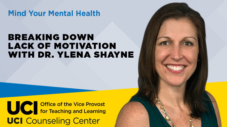Mind Your Mental Health: Breaking Down Lack of Motivation with Dr. Ylena Shayne