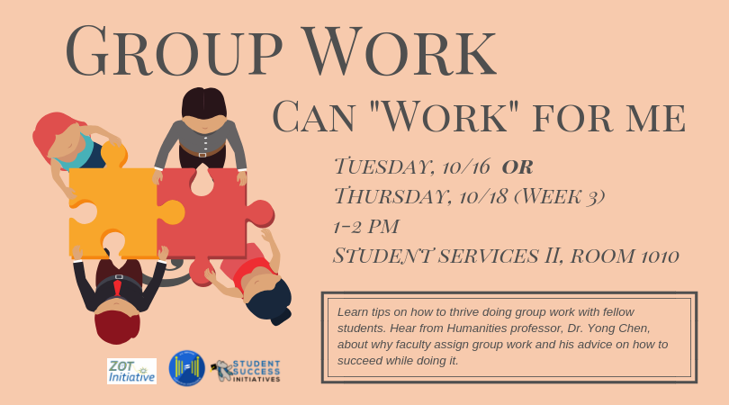 """""""Group Work"""" workshop, Tues. & Thurs. 10 16 or 10 18. 1-2 pm, SSII, Room 1010"""