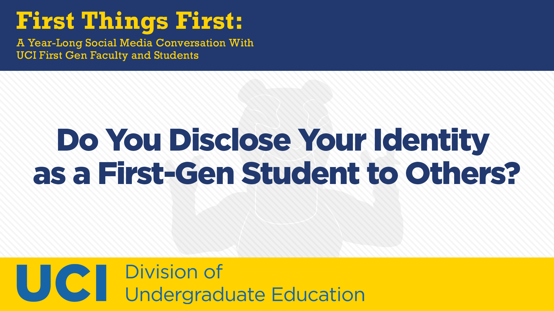 Do You Disclose Your Identity as a First-Gen Student to Others?