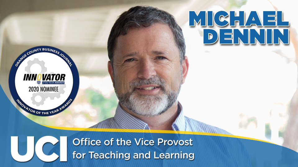 Vice Provost Michael Dennin Nominated for 2020 Innovator of the Year Awards!
